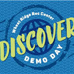 Discover Demo Day at Wheat Ridge Recreation Center