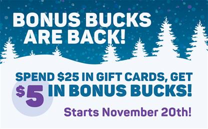 Bonus Bucks are Back!